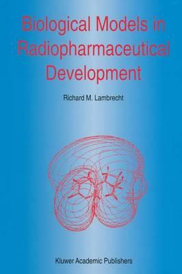 Biological Models in Radiopharmaceutical Development - Developments in Nuclear Medicine 27 (Paperback)