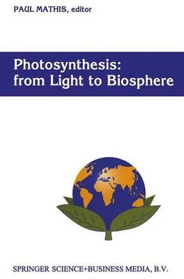 Photosynthesis: from Light to Biosphere: Proceedings of the Xth International Photosynthesis Congress, Montpellier, France, 20-25 August 1995 (Paperback)