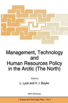 Management, Technology and Human Resources Policy in the Arctic (The North) - Nato Science Partnership Subseries: 4 5 (Paperback)