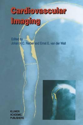 Cardiovascular Imaging - Developments in Cardiovascular Medicine 186 (Paperback)