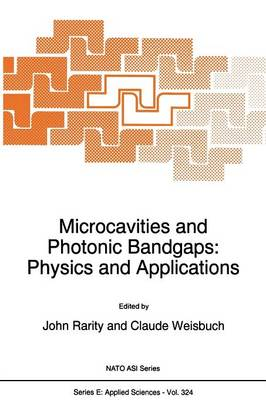 Microcavities and Photonic Bandgaps: Physics and Applications - Nato Science Series E: 324 (Paperback)