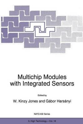 Multichip Modules with Integrated Sensors - Nato Science Partnership Subseries: 3 16 (Paperback)