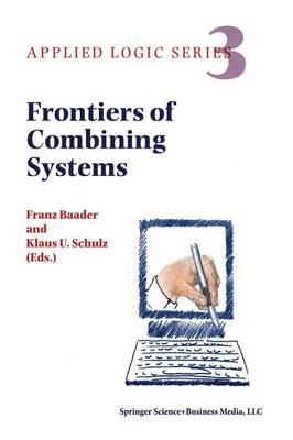 Frontiers of Combining Systems: First International Workshop, Munich, March 1996 - Applied Logic Series 3 (Paperback)