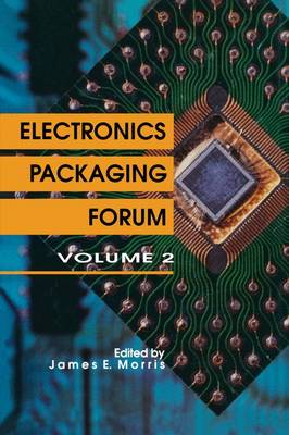 Electronics Packaging Forum: Volume Two (Paperback)