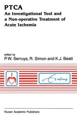 PTCA An Investigational Tool and a Non-Operative Treatment of Acute Ischemia - Developments in Cardiovascular Medicine 101 (Paperback)