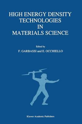 High Energy Density Technologies in Materials Science: Proceedings of the 2nd IGD Scientific Workshop, Novara, May 3-4, 1988 (Paperback)
