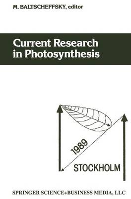Current Research in Photosynthesis: Proceedings of the VIIIth International Conference on Photosynthesis Stockholm, Sweden, August 6-11, 1989 (Paperback)