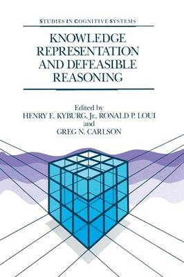 Knowledge Representation and Defeasible Reasoning - Studies in Cognitive Systems 5 (Paperback)