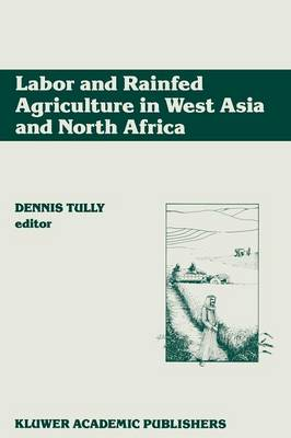 Labor and Rainfed Agriculture in West Asia and North Africa (Paperback)