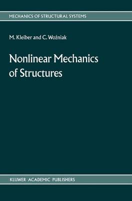 Nonlinear Mechanics of Structures - Mechanics of Structural Systems 8 (Paperback)