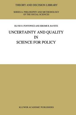 Uncertainty and Quality in Science for Policy - Theory and Decision Library A: 15 (Paperback)