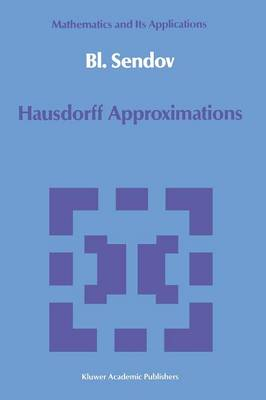 Hausdorff Approximations - Mathematics and its Applications 50 (Paperback)