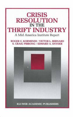 Crisis Resolution in the Thrift Industry: A Mid America Institute Report - Innovations in Financial Markets and Institutions 3 (Paperback)