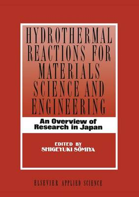 Hydrothermal Reactions for Materials Science and Engineering: An Overview of Research in Japan (Paperback)