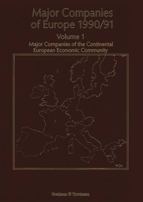 Major Companies of Europe 1990/91: Volume 1 Major Companies of the Continental Europe Economic Community (Paperback)