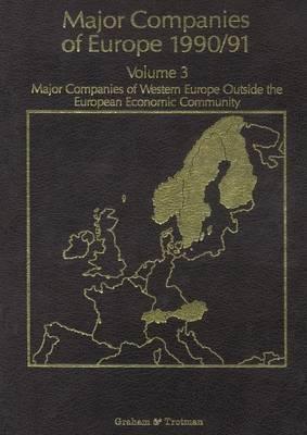 Major Companies of Europe 1990/91 Volume 3: Major Companies of Western Europe Outside the European Economic Community (Paperback)