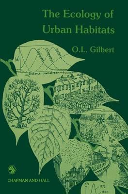 The Ecology of Urban Habitats (Paperback)