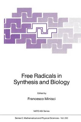 Free Radicals in Synthesis and Biology - NATO Science Series C 260 (Paperback)