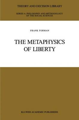 The Metaphysics of Liberty - Theory and Decision Library A: 6 (Paperback)