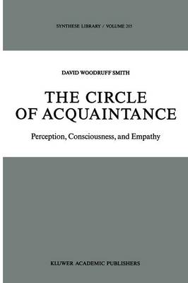 The Circle of Acquaintance: Perception, Consciousness, and Empathy - Synthese Library 205 (Paperback)
