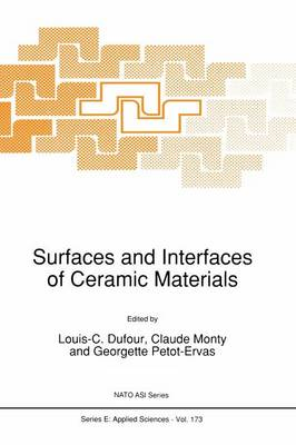 Surfaces and Interfaces of Ceramic Materials - Nato Science Series E: 173 (Paperback)