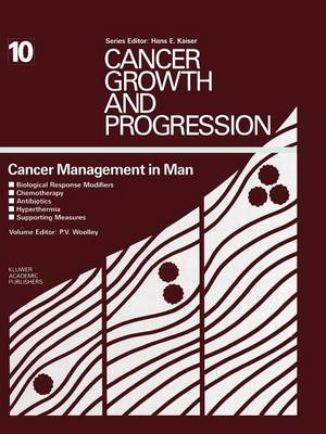 Cancer Management in Man: Biological Response Modifiers, Chemotherapy, Antibiotics, Hyperthermia, Supporting Measures - Cancer Growth and Progression 10 (Paperback)