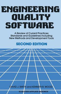 Engineering Quality Software: A Review of Current Practices, Standards and Guidelines including New Methods and Development Tools (Paperback)