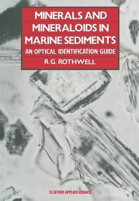 Minerals and Mineraloids in Marine Sediments: An Optical Identification Guide (Paperback)