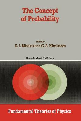 The Concept of Probability: Proceedings of the Delphi Conference, October 1987, Delphi, Greece - Fundamental Theories of Physics 24 (Paperback)