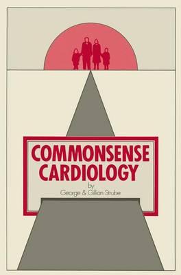 Commonsense Cardiology - Commonsense Series (Paperback)