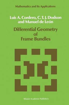 Differential Geometry of Frame Bundles - Mathematics and Its Applications 47 (Paperback)