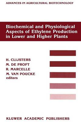 Biochemical and Physiological Aspects of Ethylene Production in Lower and Higher Plants: Proceedings of a Conference held at the Limburgs Universitair Centrum, Diepenbeek, Belgium, 22-27 August 1988 - Advances in Agricultural Biotechnology 26 (Paperback)