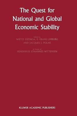 The Quest for National and Global Economic Stability - Financial and Monetary Policy Studies 16 (Paperback)