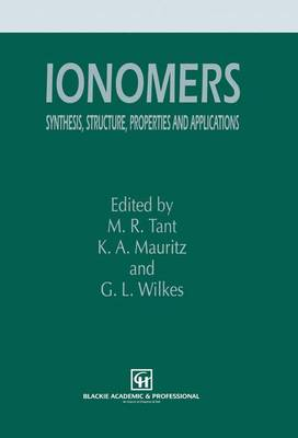 Ionomers: Synthesis, structure, properties and applications (Paperback)