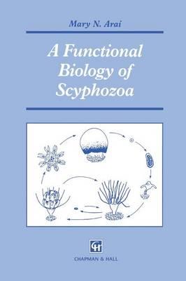 A Functional Biology of Scyphozoa (Paperback)