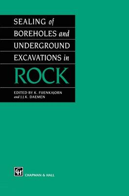 Sealing of Boreholes and Underground Excavations in Rock (Paperback)
