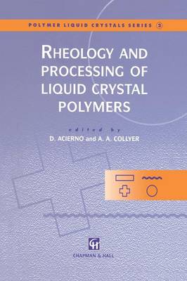 Rheology and Processing of Liquid Crystal Polymers - Polymer Liquid Crystals Series 2 (Paperback)