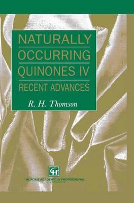 Naturally Occurring Quinones IV: Recent advances (Paperback)