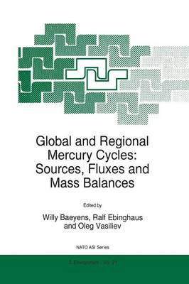 Global and Regional Mercury Cycles: Sources, Fluxes and Mass Balances - Nato Science Partnership Subseries: 2 21 (Paperback)