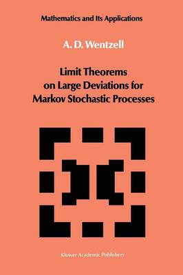 Limit Theorems on Large Deviations for Markov Stochastic Processes - Mathematics and its Applications 38 (Paperback)