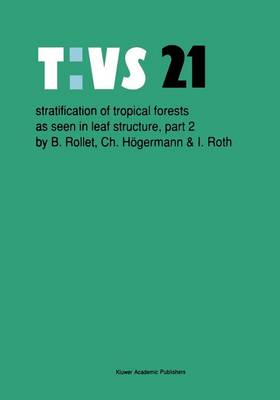 Stratification of tropical forests as seen in leaf structure: Part 2 - Tasks for Vegetation Science 21 (Paperback)