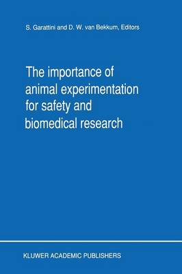 The Importance of Animal Experimentation for Safety and Biomedical Research (Paperback)