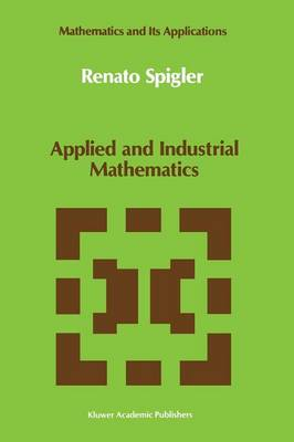 Applied and Industrial Mathematics: Venice - 1, 1989 - Mathematics and Its Applications 56 (Paperback)