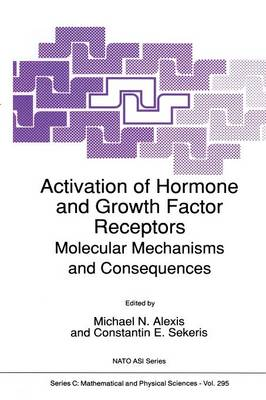 Activation of Hormone and Growth Factor Receptors: Molecular Mechanisms and Consequences - NATO Science Series C 295 (Paperback)