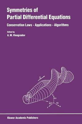 Symmetries of Partial Differential Equations: Conservation Laws - Applications - Algorithms (Paperback)