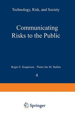 Communicating Risks to the Public: International Perspectives - Risk, Governance and Society 4 (Paperback)