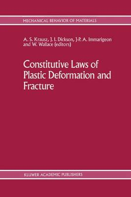 Constitutive Laws of Plastic Deformation and Fracture: 19th Canadian Fracture Conference, Ottawa, Ontario, 29-31 May 1989 - Mechanical Behavior of Materials 2 (Paperback)