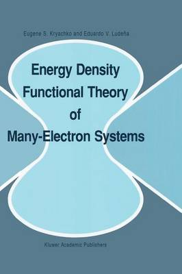 Energy Density Functional Theory of Many-Electron Systems - Understanding Chemical Reactivity 4 (Paperback)