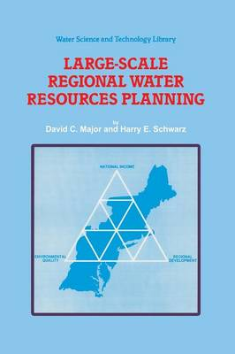 Large-Scale Regional Water Resources Planning: The North Atlantic Regional Study - Water Science and Technology Library 7 (Paperback)