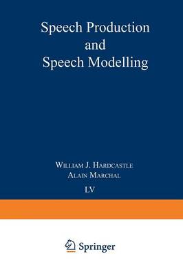 Speech Production and Speech Modelling - Nato Science Series D: 55 (Paperback)